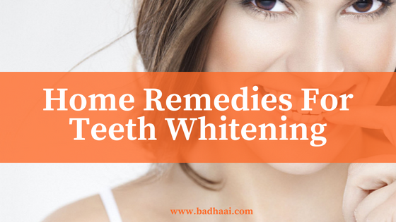 Home Remedies For Whitening Teeth With Immediate Results