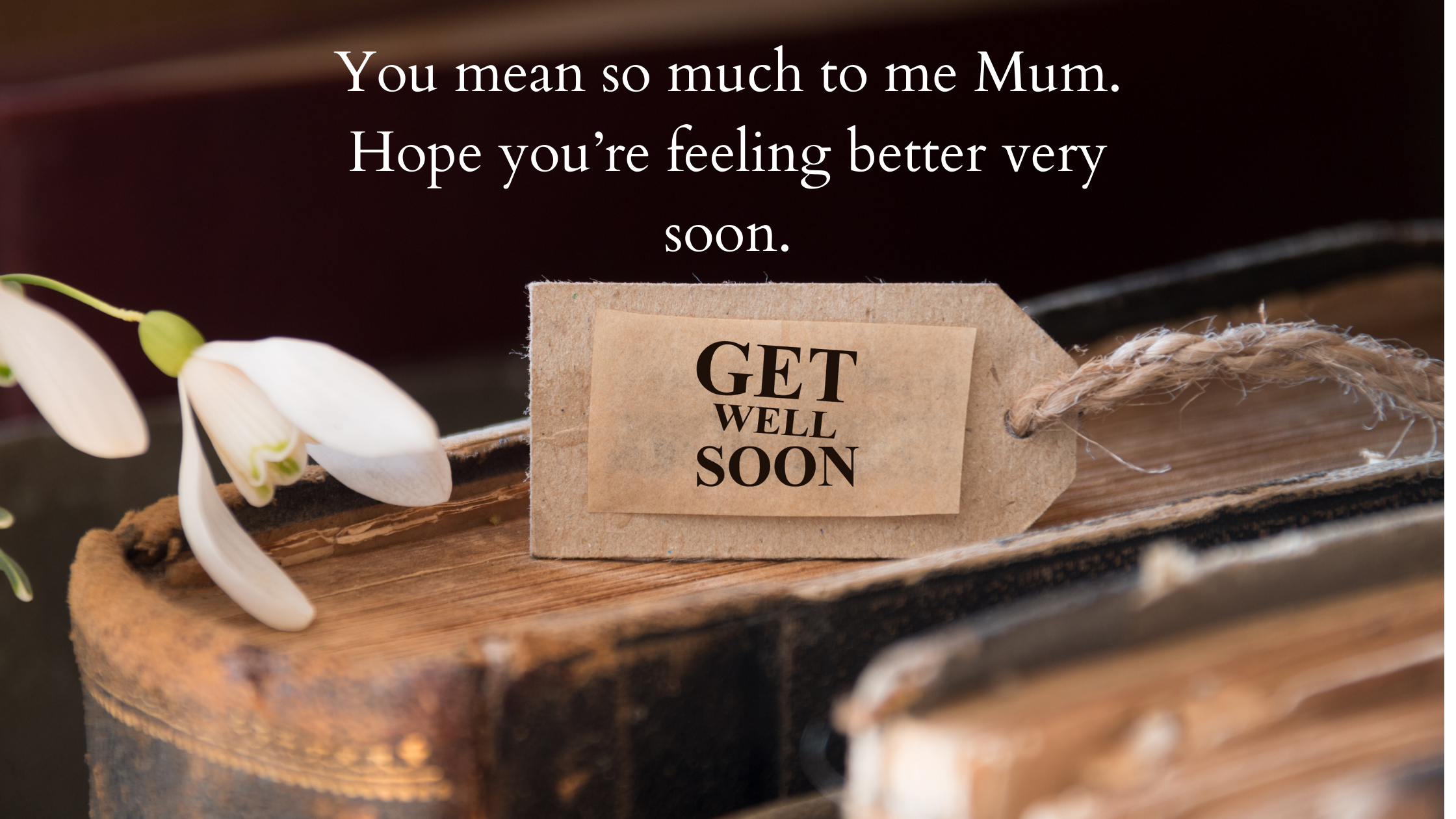 get well soon mom