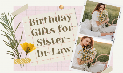 Looking for the best gift ideas for sister in law's birthday then don't look further here you will find the best gift for sister in law birthday!