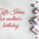 best gifts for mom birthday